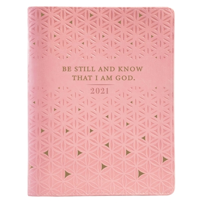 Large Daily Planner for Women 2021 Pink/Be Still Cover Image