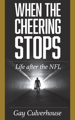 When the Cheering Stops: Life after the NFL Cover Image