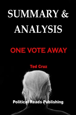 Summary & Analysis: ONE VOTE AWAY By Ted Cruz Cover Image