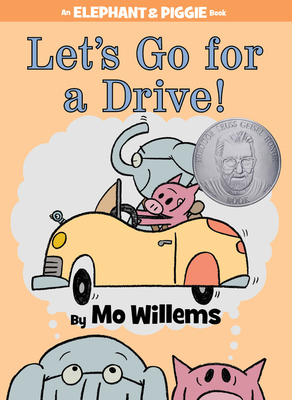Let's Go for a Drive! (Elephant & Piggie Books) Cover Image