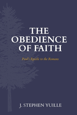 The Obedience of Faith: Paul's Epistle to the Romans Cover Image