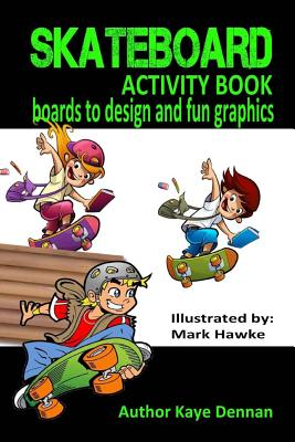 Skateboard Activity Book: Boards To Design And Humorous Graphics Cover Image