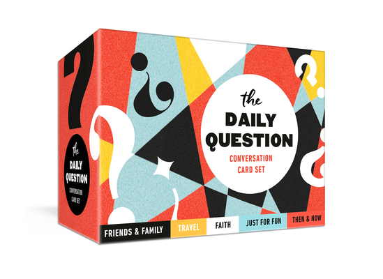 The Daily Question Conversation Card Set: 100 Meaningful Questions to Start Discussions Around the Table or Anywhere: Card Games Cover Image
