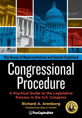 Congressional Procedure: A Practical Guide to the Legislative Process in the U.S. Congress: The House of Representatives and Senate Explained Cover Image