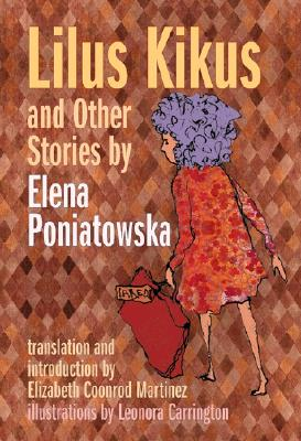Lilus Kikus and Other Stories by Elena Poniatowska Cover Image