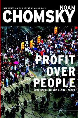 Profit Over People: Neoliberalism and Global Order Cover Image