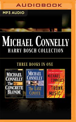 Michael Connelly - Harry Bosch Collection (Books 3,4 & 5): The Concrete Blonde, the Last Coyote, Trunk Music Cover Image
