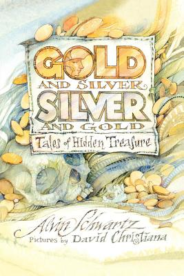 Gold and Silver, Silver and Gold: Tales of Hidden Treasure Cover Image
