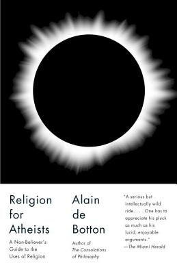 Religion for Atheists: A Non-believer's Guide to the Uses of Religion (Vintage International) Cover Image