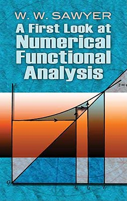 A First Look at Numerical Functional Analysis (Dover Books on Mathematics) Cover Image