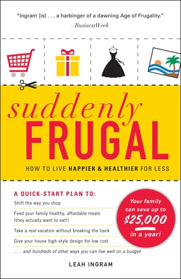 Suddenly Frugal: How to Live Happier and Healthier for Less Cover Image