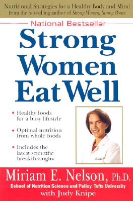 Strong Women Eat Well: Nutritional Strategies for a Healthy Body and Mind Cover Image
