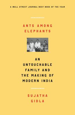Ants Among Elephants: An Untouchable Family and the Making of Modern India Cover Image