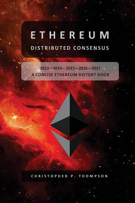 Ethereum: Distributed Consensus: A Concise Ethereum History Book Cover Image