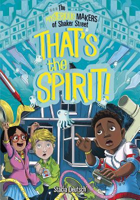 Cover for That's the Spirit! (Mysterious Makers of Shaker Street)