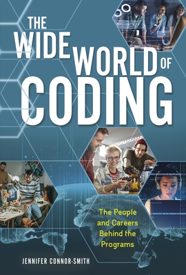 The Wide World of Coding: The People and Careers Behind the Programs Cover Image
