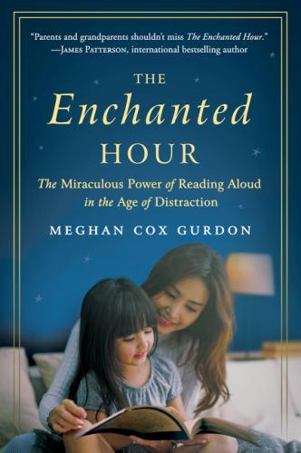 The Enchanted Hour: The Miraculous Power of Reading Aloud in the Age of Distraction cover