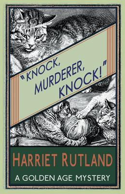 Knock, Murderer, Knock!: A Golden Age Mystery Cover Image