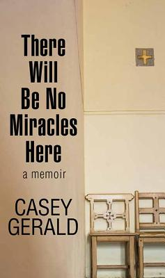 There Will Be No Miracles Here Cover Image