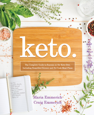 Keto, 1: The Complete Guide to Success on the Ketogenic Diet, Including Simplified Science and No-Cook Meal Plans Cover Image