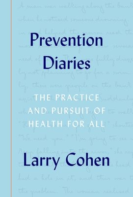 Prevention Diaries: The Practice and Pursuit of Health for All Cover Image