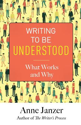 Writing to Be Understood: What Works and Why Cover Image