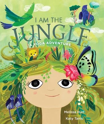 I Am the Jungle: A Yoga Adventure Cover Image