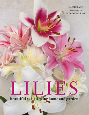 Lilies: Beautiful Varieties for Home and Garden Cover Image