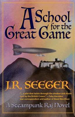 A School for the Great Game: A Steampunk Raj Novel Cover Image