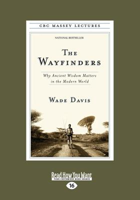 The Wayfinders: Why Ancient Wisdom Matters in the Modern World (Large Print 16pt) Cover Image