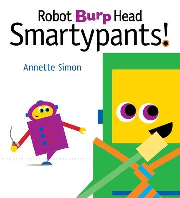 Robot Burp Head, Smartypants! Cover