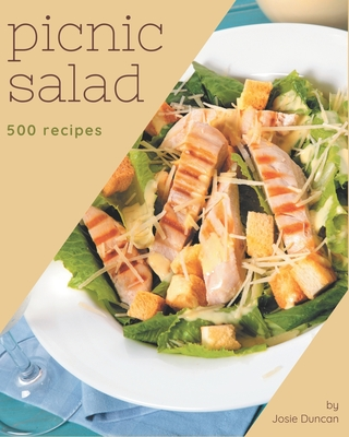 500 Picnic Salad Recipes: The Best-ever of Picnic Salad Cookbook Cover Image