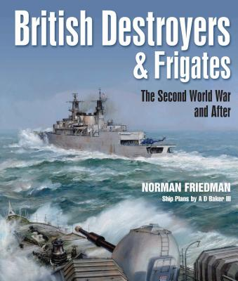 British Destroyers and Frigates: The Second World War and After Cover Image