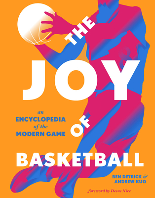 The Joy of Basketball: An Encyclopedia of the Modern Game Cover Image