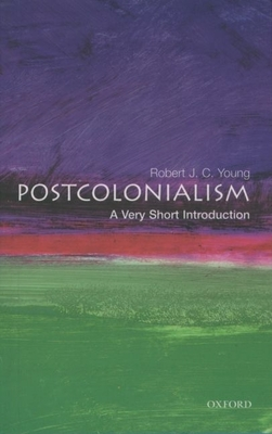 Postcolonialism: A Very Short Introduction (Very Short Introductions #98) Cover Image