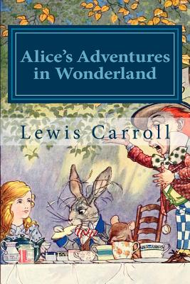 Alice's Adventures in Wonderland: Alice in Wonderland and Alice Through the Looking Glass Cover Image