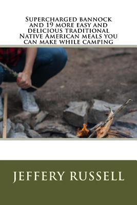 Supercharged bannock and 19 more easy and delicious traditional Native American meals you can make while camping Cover Image