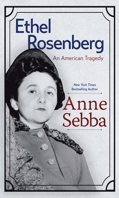 Ethel Rosenberg: An American Tragedy Cover Image