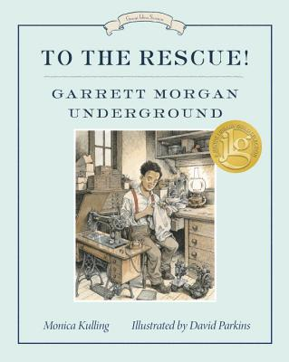 To the Rescue! Garrett Morgan Underground: Great Ideas Series (Great Idea Series #7) Cover Image