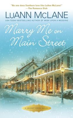 Marry Me on Main Street (Cricket Creek #11) Cover Image
