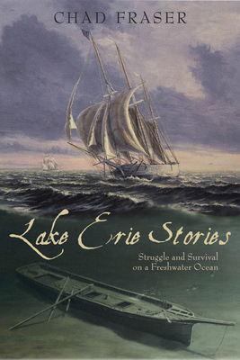 Lake Erie Stories: Struggle and Survival on a Freshwater Ocean Cover Image
