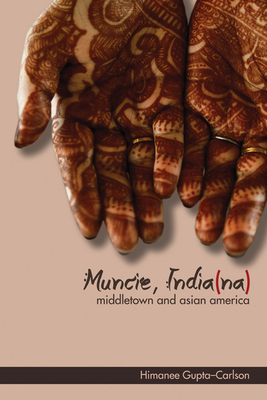 Muncie, India(na): Middletown and Asian America (Asian American Experience) Cover Image