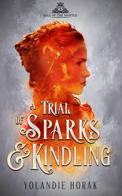 A Trial of Sparks & Kindling Cover Image