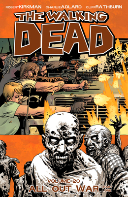 The Walking Dead, Vol. 20: All Out War Part 1 cover image