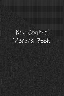 Key Control Record Book: Lock Inventory Register for Businesses Cover Image