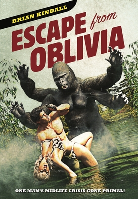 Escape from Oblivia: One Man's Midlife Crisis Gone Primal Cover Image