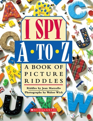 I Spy to Z: A Book of Picture Riddles Cover Image