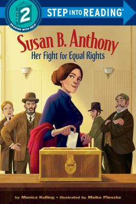 Susan B. Anthony: Her Fight for Equal Rights (Step into Reading) Cover Image