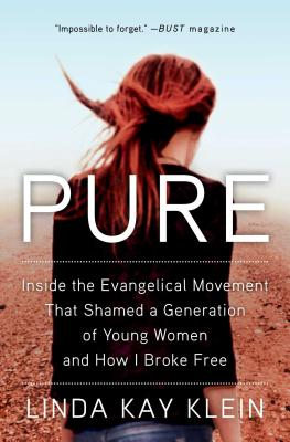 Pure: Inside the Evangelical Movement That Shamed a Generation of Young Women and How I Broke Free Cover Image