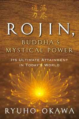Rojin, Buddha's Mystical Power: Its Ultimate Attainment in Today's World Cover Image